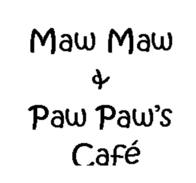 Maw Maw & Paw Paw's Cafe