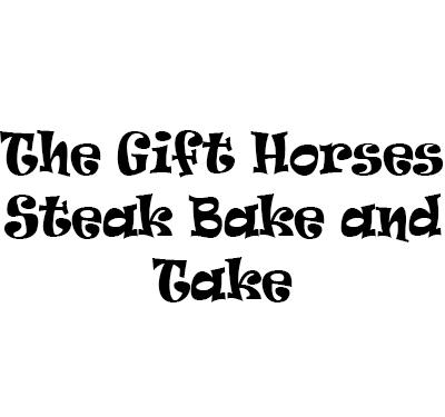 The Gift Horses Steak Bake and Take