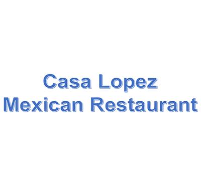Casa Lopez Mexican Restaurant